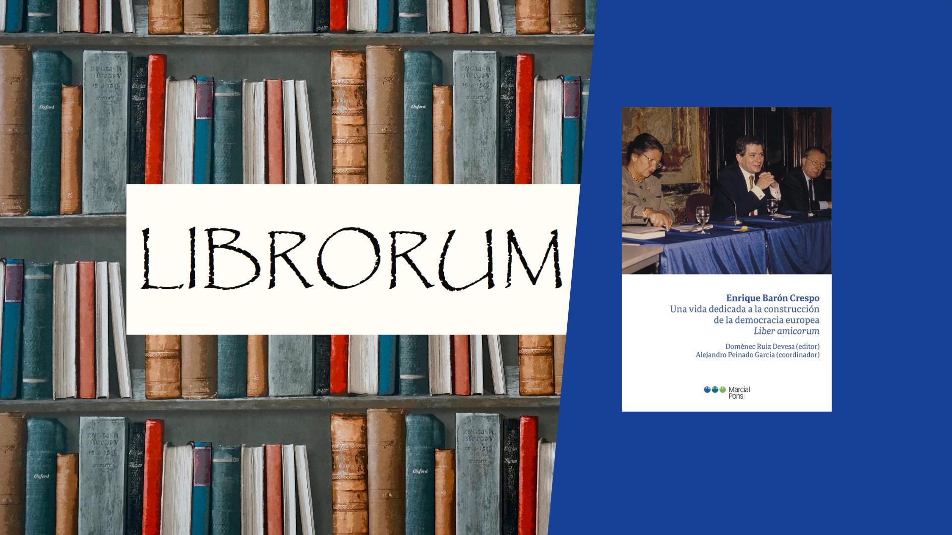 'Une vie consacrée à la construction de la démocratie européenne' (Liber amicorum) par Enrique Barón Crespo